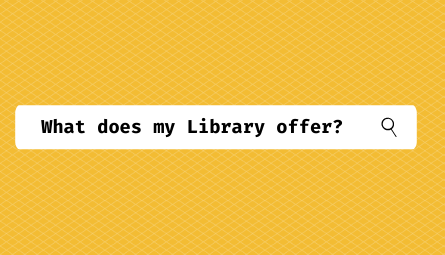 "search bar with text ""What does my library offer?"""